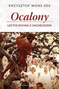 Ocalony. Lectio divina z Zacheuszem - okładka książki