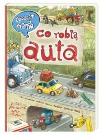 Opowiem ci, mamo, co robią auta - okładka książki