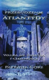 Przebudzenie Atlantydy. Walka sił świata i ciemności - okładka książki