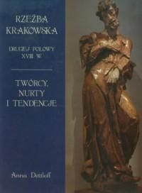 Rzeźba krakowska drugiej połowy XVIII w. Twórcy, nurty i tendencje - okładka książki