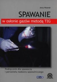 Spawanie w osłonie gazów metodą - okładka książki