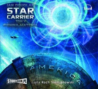 Star Carrier. Tom 5. Ciemna materia - pudełko audiobooku