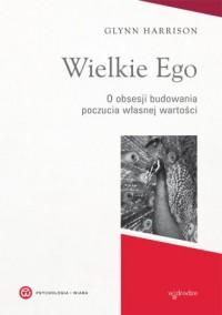 Wielkie Ego. O obsesji budowania - okładka książki