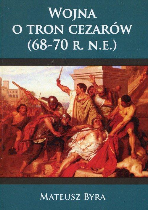 Wojna o tron Cezarów (68-70 r. - okładka książki