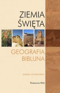 Ziemia Święta. Geografia biblijna - okładka książki