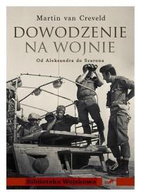 Dowodzenie na wojnie. Od Aleksandra do Szarona - okładka książki