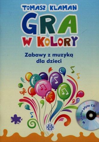 Gra w kolory (+ CD). Zabawy z muzyką - okładka książki