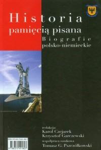 Historia pamięcią pisana. Biografie polsko-niemieckie - okładka książki