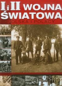 I i II Wojna światowa. Polska i - okładka książki