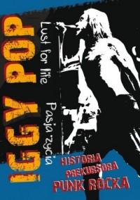 Iggy Pop - Pasja życia. Historia prekursora Punk Rocka - okładka filmu