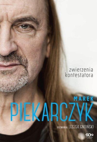 Marek Piekarczyk. Zwierzenia kontestatora - okładka książki