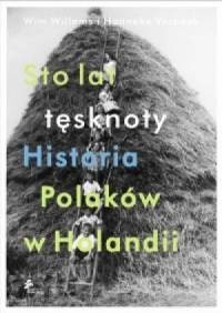 Sto lat tęsknoty. Historia Polaków w Holandii - okładka książki