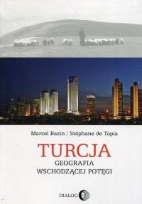 Turcja Geografia wschodzącej potęgi - okładka książki
