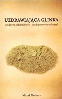 Uzdrawiająca glinka - okładka książki