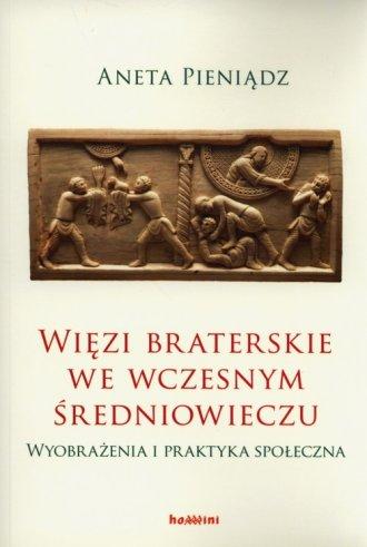Więzi braterskie we wczesnym średniowieczu. - okładka książki