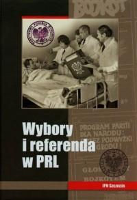 Wybory i referenda w PRL - okładka książki