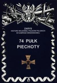 74 Pułk Piechoty. Seria: Zarys - okładka książki