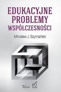 Edukacyjne problemy współczesności - okładka książki