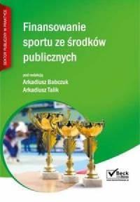 Finansowanie sportu ze środków publicznych - okładka książki