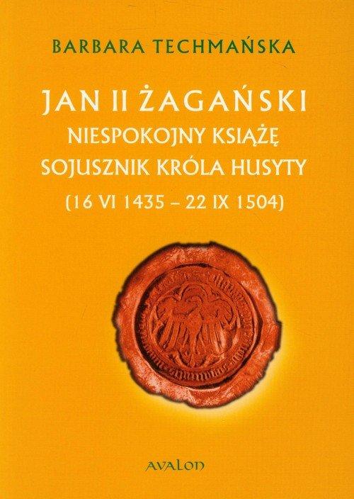 Jan II Żagański. Niespokojny książę. - okładka książki