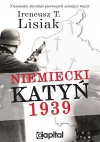 Niemiecki Katyń 1939 - Ireneusz - okładka książki