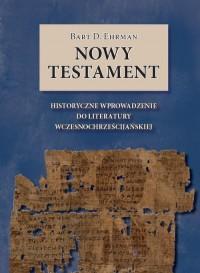 Nowy Testament. Historyczne wprowadzenie do literatury wczesnochrześcijańskiej - okładka książki