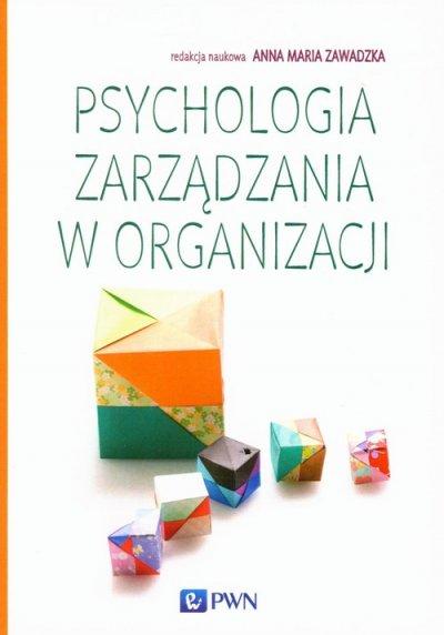 Psychologia zarządzania w organizacji - okładka książki