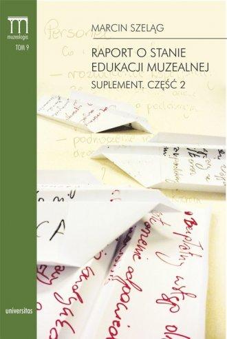 Raport o stanie edukacji muzealnej. - okładka książki