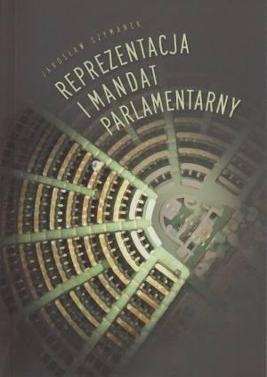 Reprezentacja i mandat parlamentarny - okładka książki
