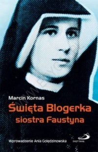 Święta Blogerka siostra Faustyna - okładka książki