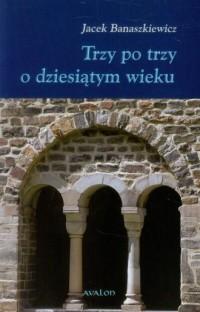 Trzy po trzy o dziesiątym wieku - okładka książki