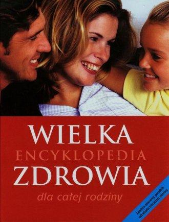 Wielka encyklopedia zdrowia dla - okładka książki