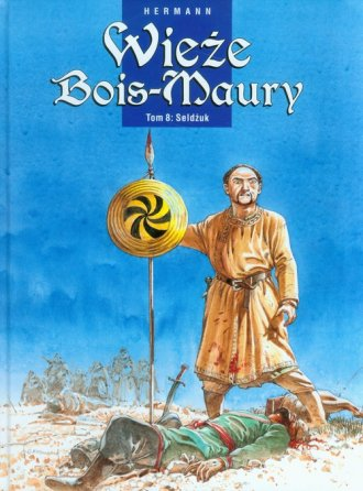 Wieże Bois-Maury. Tom 8. Seldżuk - okładka książki