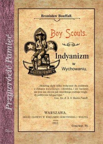 Boy Scouts. Indyanizm w Wychowaniu - okładka książki