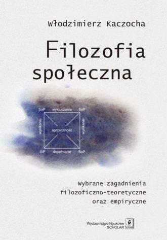 Filozofia społeczna. Wybrane zagadnienia - okładka książki