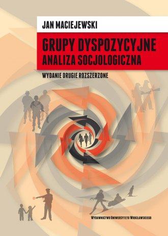 Grupy dyspozycyjne. Analiza socjologiczna - okładka książki