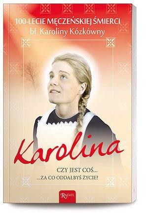 Karolina, czy jest coś za co oddałabyś - okładka książki