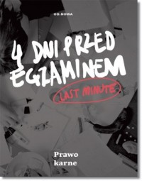 Last minute. Prawo karne. 4 dni przed egzaminem - okładka książki