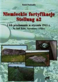 Niemieckie fortyfikacje Stellung a2 i ich przełamanie w styczniu 1945 roku (+ CD) - okładka książki