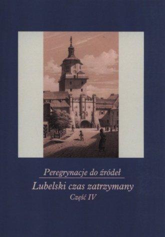Peregrynacje do źródeł cz. 4. Lubelski - okładka książki