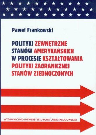 Polityki zewnętrzne stanów amerykańskich - okładka książki