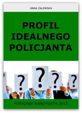 Profil idealnego Policjanta. Poradnik - okładka książki