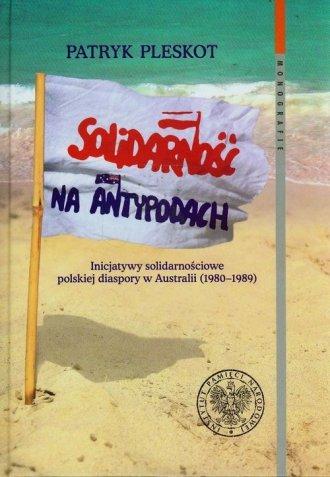 Solidarność na Antypodach. Inicjatywy - okładka książki