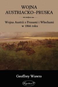 Wojna austriacko-pruska. Wojna - okładka książki