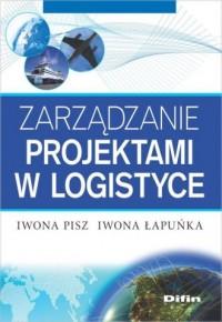 Zarządzanie projektami w logistyce - okładka książki