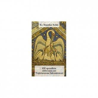 100 sposobów oddawania czci Najświętszemu - okładka książki