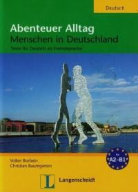 Abenteuer Alltag Menschen in Deutschland. Taxte fur Deutsch als Fremdsprache - okładka książki