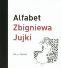 Alfabet Zbigniewa Jujki - okładka książki