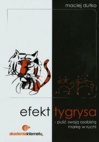 Efekt tygrysa. Puść swoją osobistą markę w ruch - okładka książki