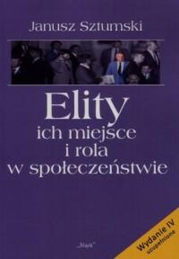 Elity. Ich miejsce i rola w społeczeństwie - okładka książki